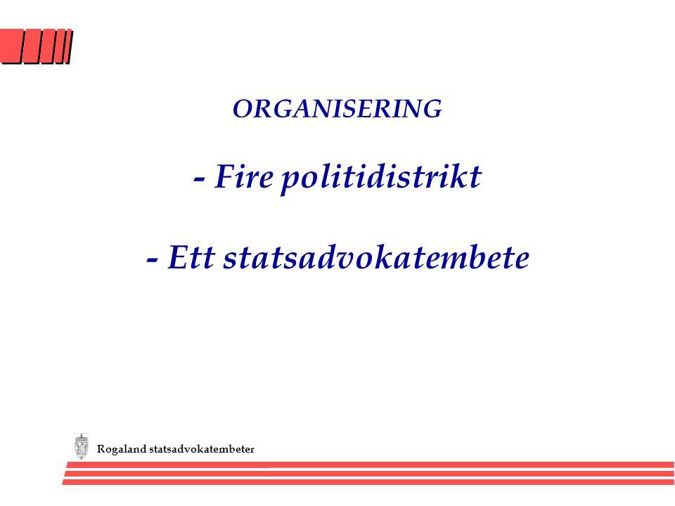 ORGANISERING - Fire politidistrikt - Ett statsadvokatembete