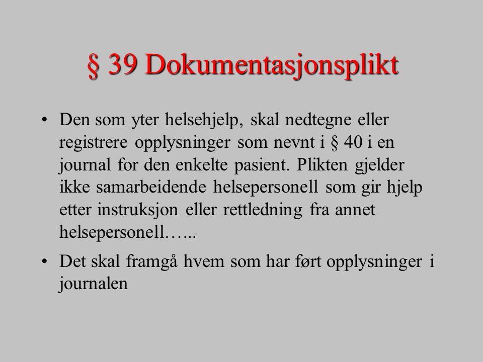 § 39 Dokumentasjonsplikt
