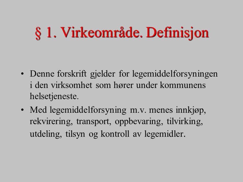 § 1. Virkeområde. Definisjon
