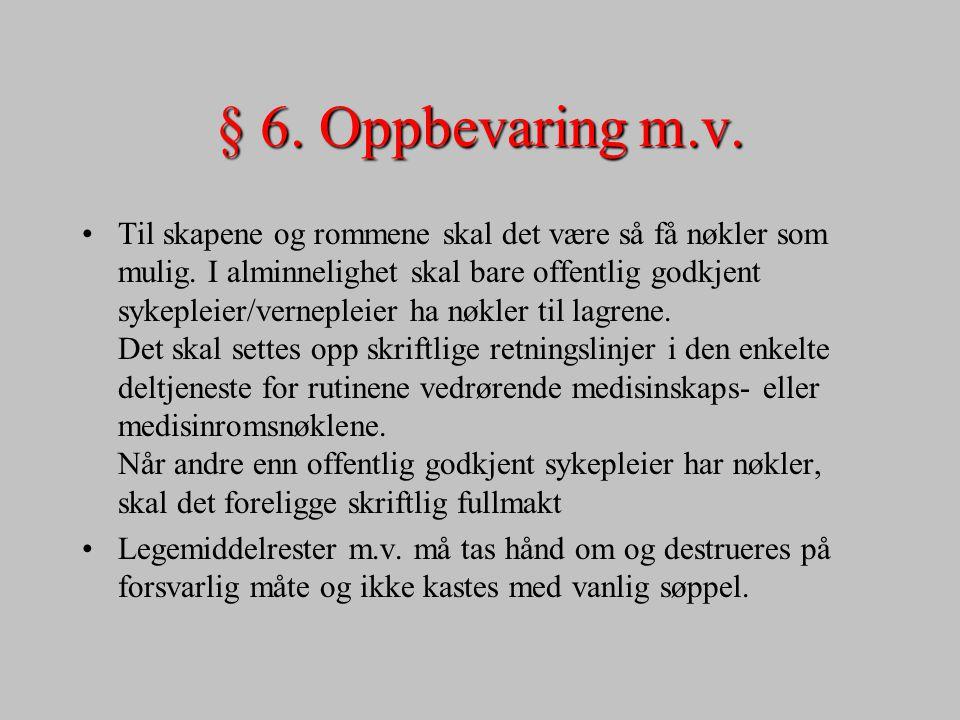 § 6. Oppbevaring m.v.