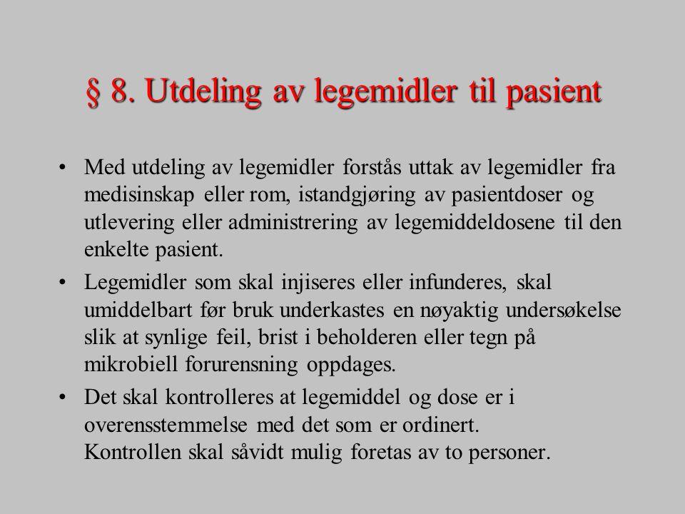 § 8. Utdeling av legemidler til pasient