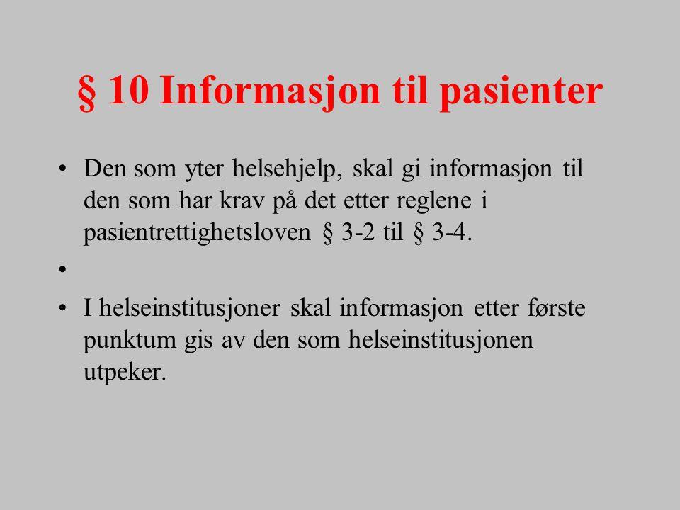§ 10 Informasjon til pasienter