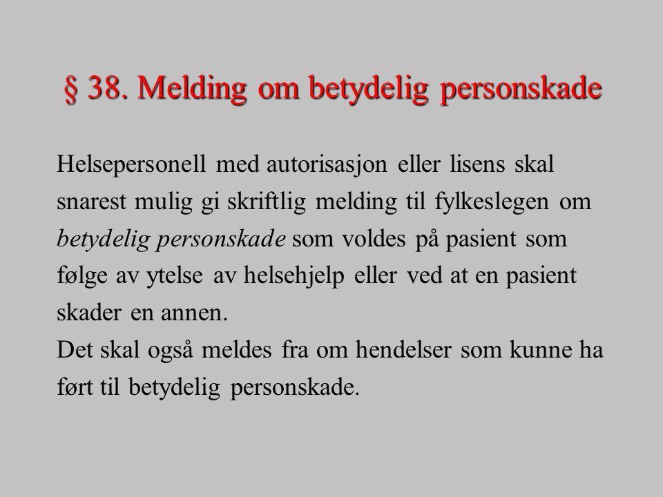 § 38. Melding om betydelig personskade