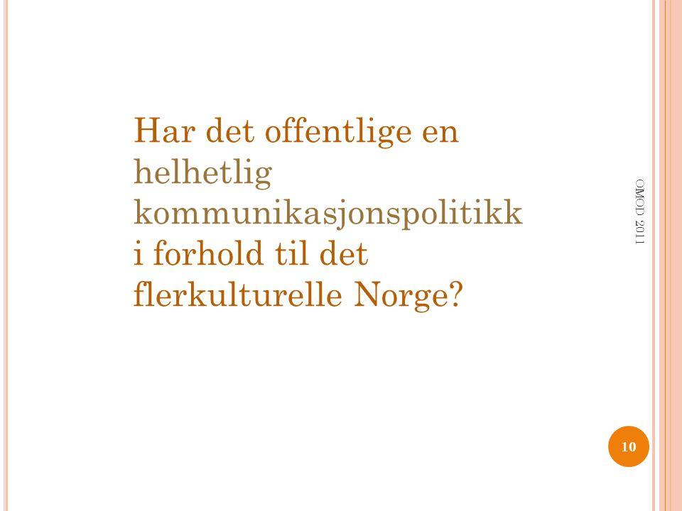 Har det offentlige en helhetlig kommunikasjonspolitikk i forhold til det flerkulturelle Norge