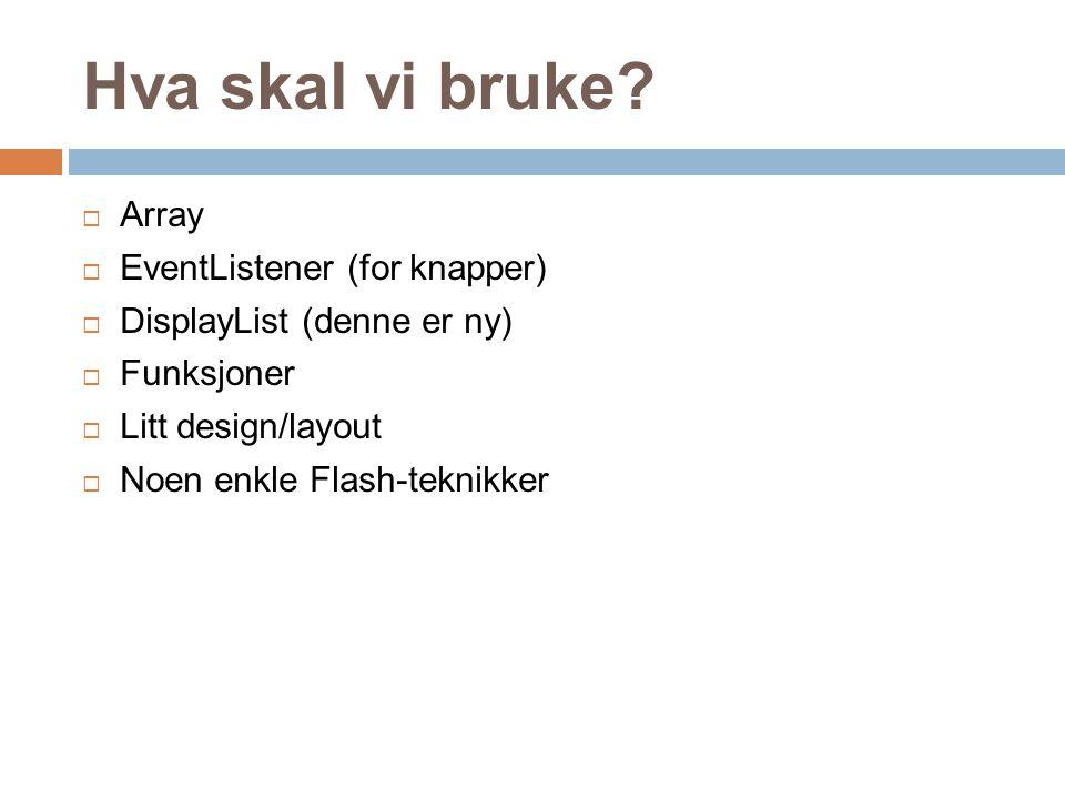 Hva skal vi bruke Array EventListener (for knapper)