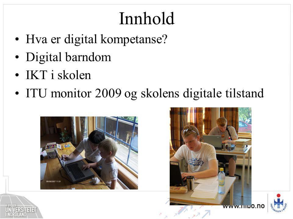 Innhold Hva er digital kompetanse Digital barndom IKT i skolen