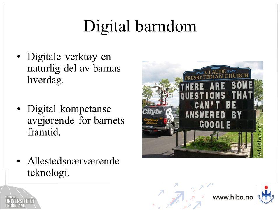Digital barndom Digitale verktøy en naturlig del av barnas hverdag.