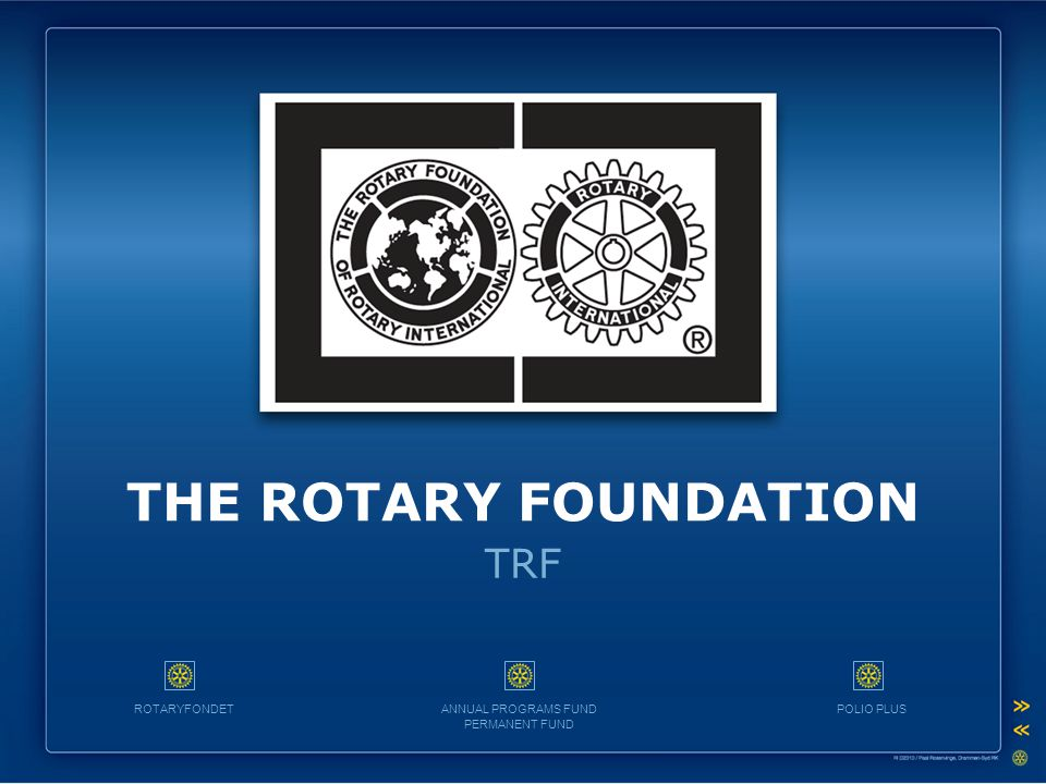 THE ROTARY FOUNDATION TRF ROTARYFONDET ANNUAL PROGRAMS FUND