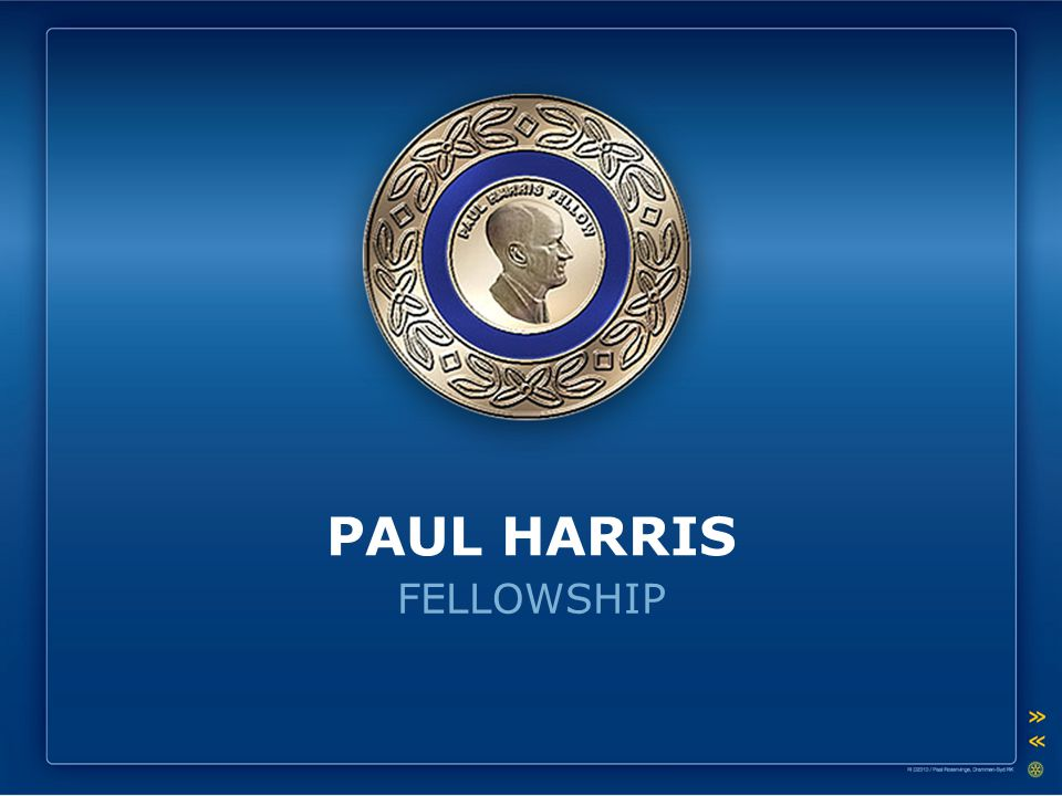PAUL HARRIS FELLOWSHIP