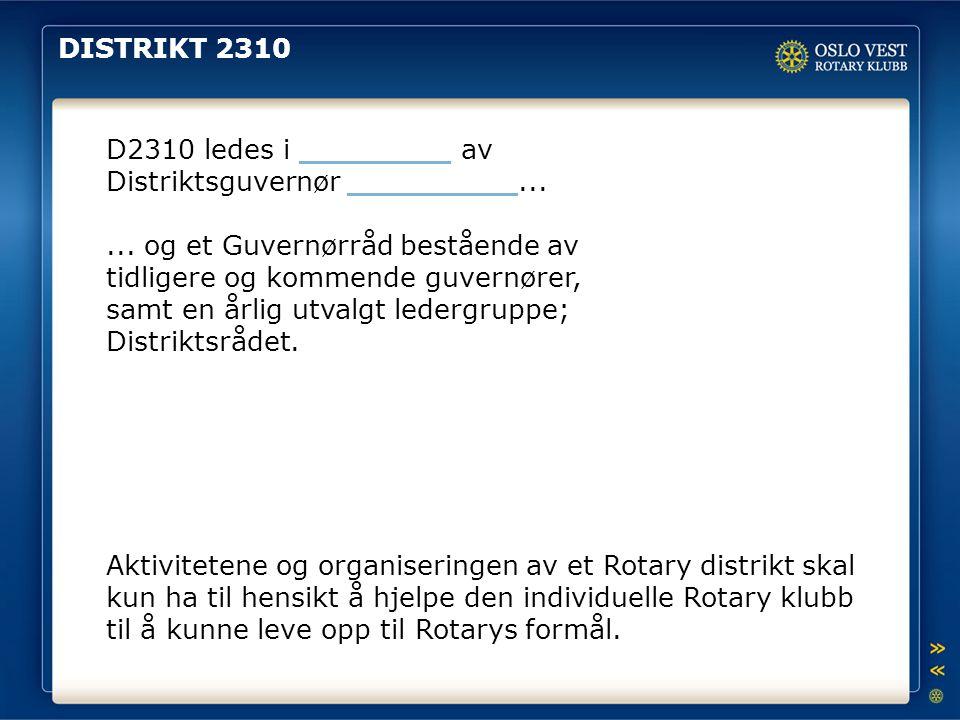 DISTRIKT 2310 D2310 ledes i ________ av Distriktsguvernør _________...