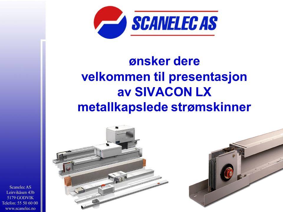 velkommen til presentasjon av SIVACON LX metallkapslede strømskinner