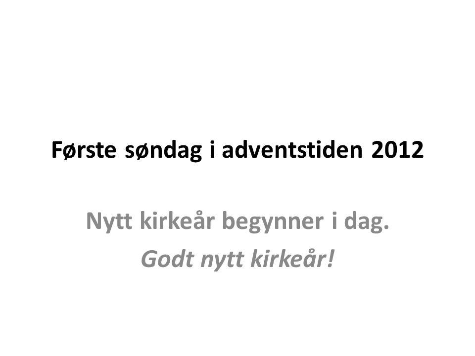 Første søndag i adventstiden 2012