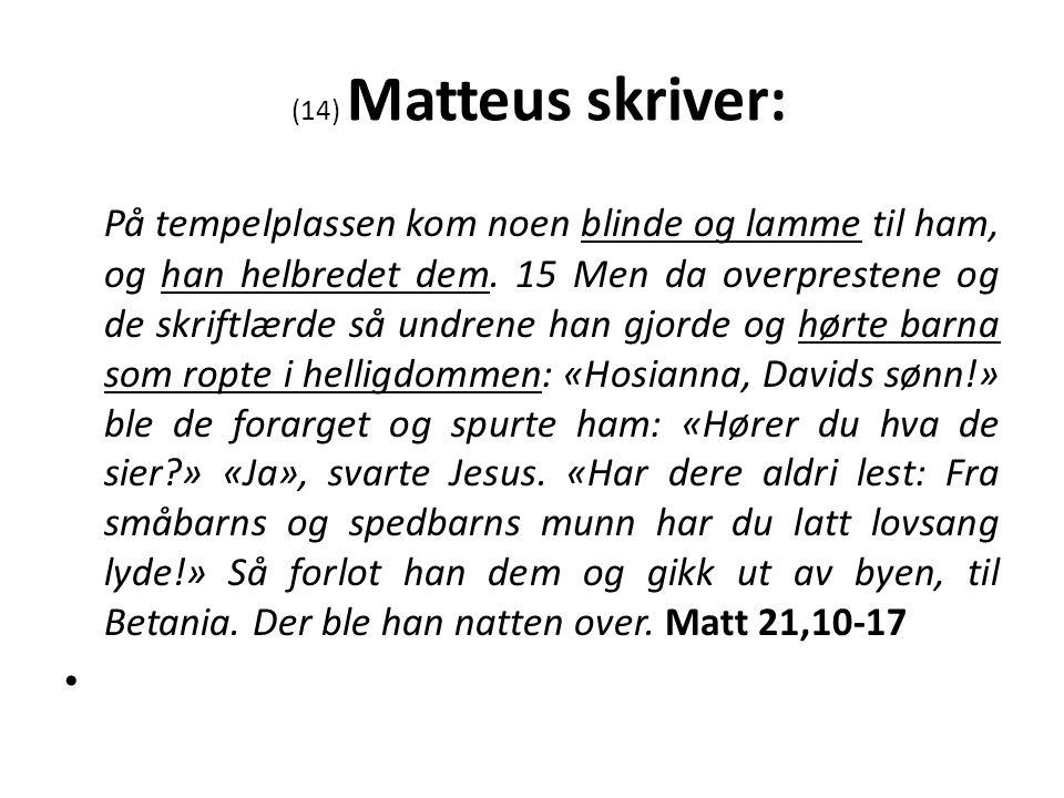 (14) Matteus skriver: