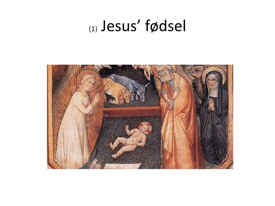 (1) Jesus' fødsel
