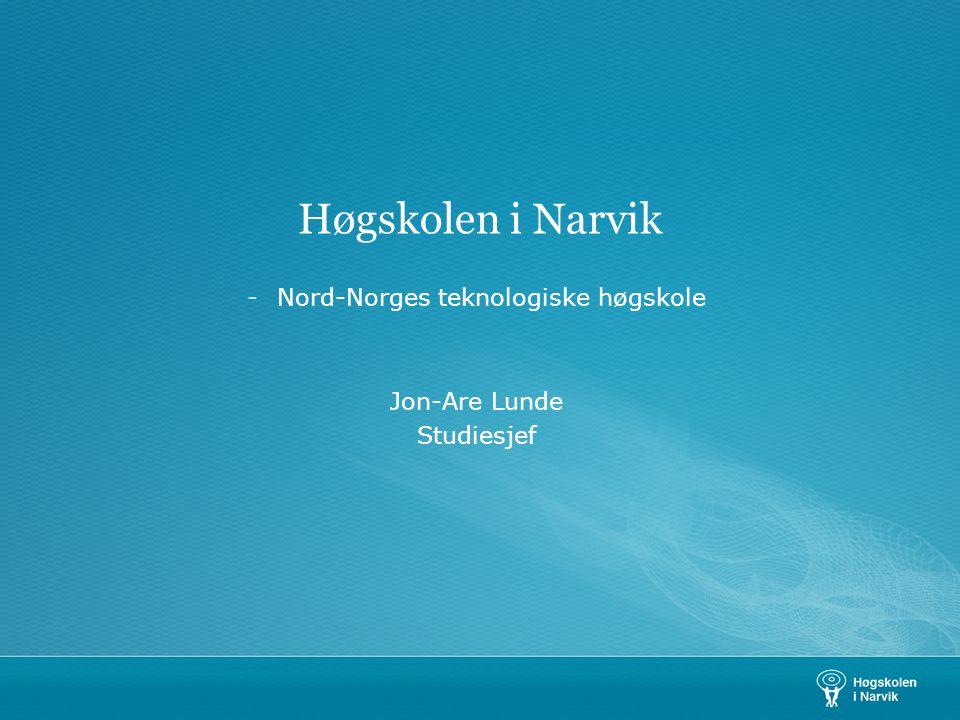 Nord-Norges teknologiske høgskole Jon-Are Lunde Studiesjef