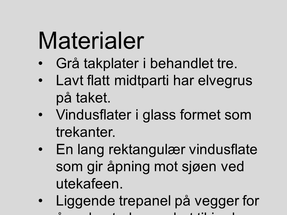 Materialer Grå takplater i behandlet tre.