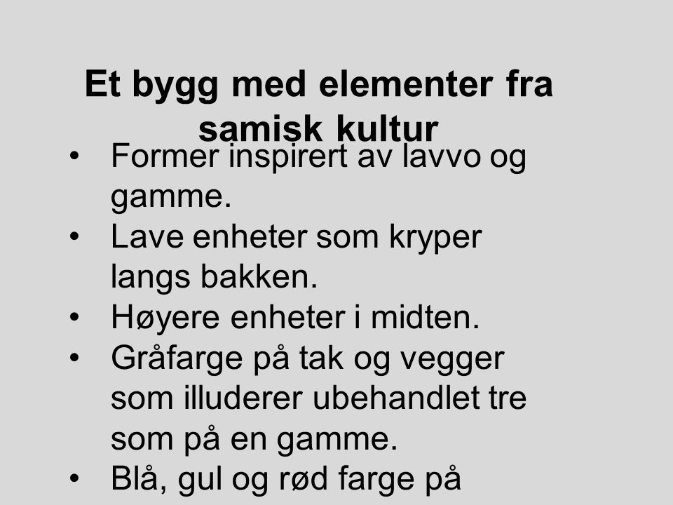 Et bygg med elementer fra samisk kultur
