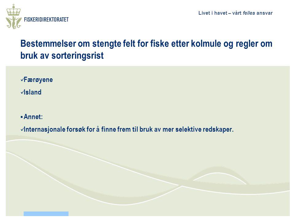 Bestemmelser om stengte felt for fiske etter kolmule og regler om bruk av sorteringsrist