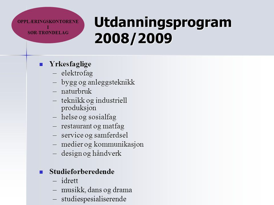 Utdanningsprogram 2008/2009 Yrkesfaglige elektrofag