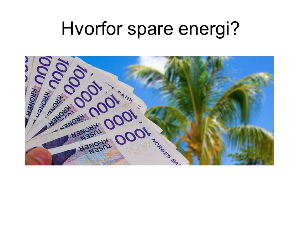 Hvorfor spare energi