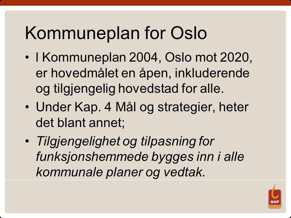 Kommuneplan for Oslo l Kommuneplan 2004, Oslo mot 2020, er hovedmålet en åpen, inkluderende og tilgjengelig hovedstad for alle.