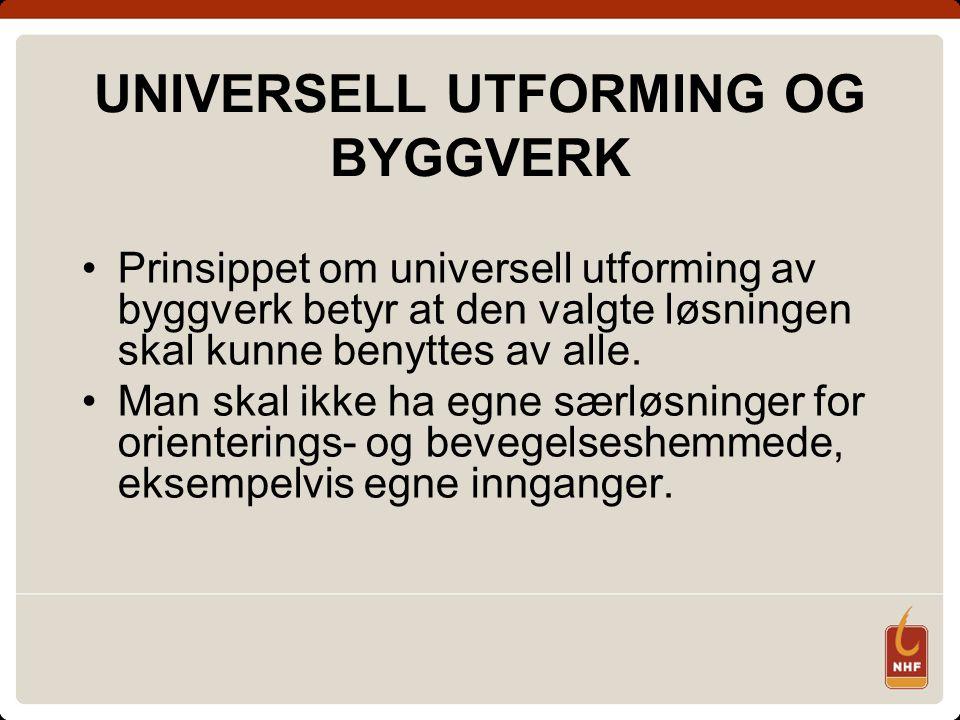 UNIVERSELL UTFORMING OG BYGGVERK