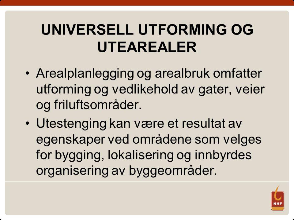 UNIVERSELL UTFORMING OG UTEAREALER