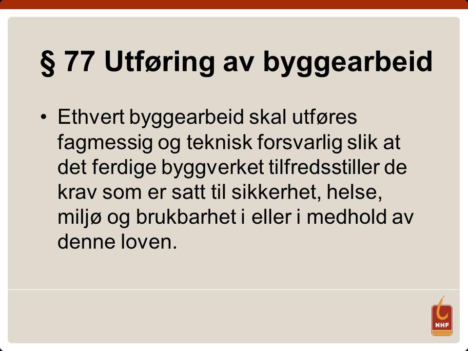 § 77 Utføring av byggearbeid