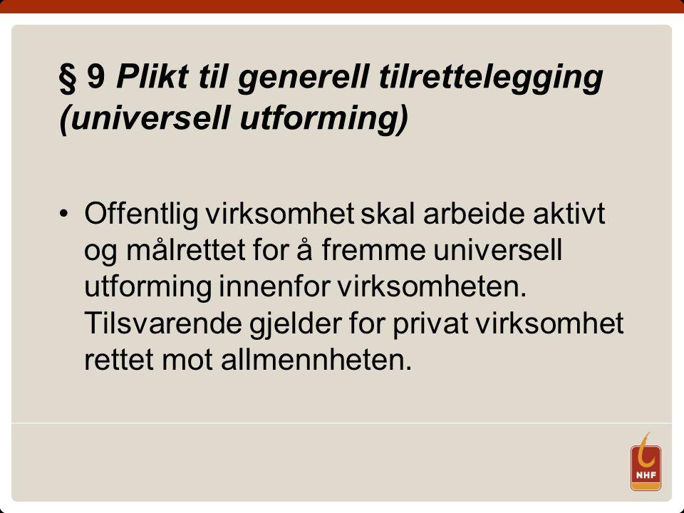 § 9 Plikt til generell tilrettelegging (universell utforming)