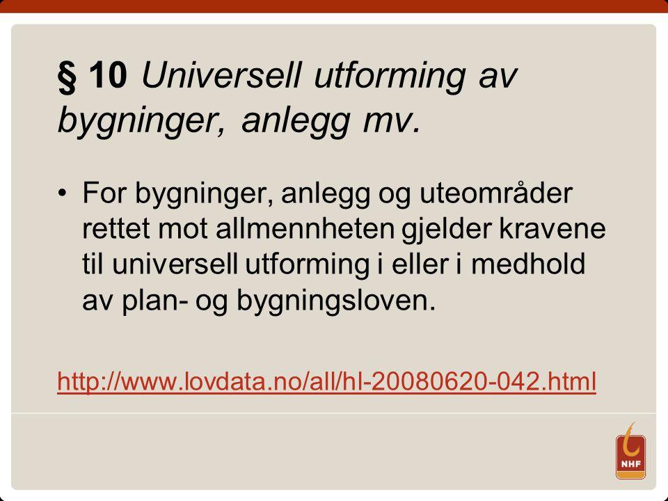 § 10 Universell utforming av bygninger, anlegg mv.