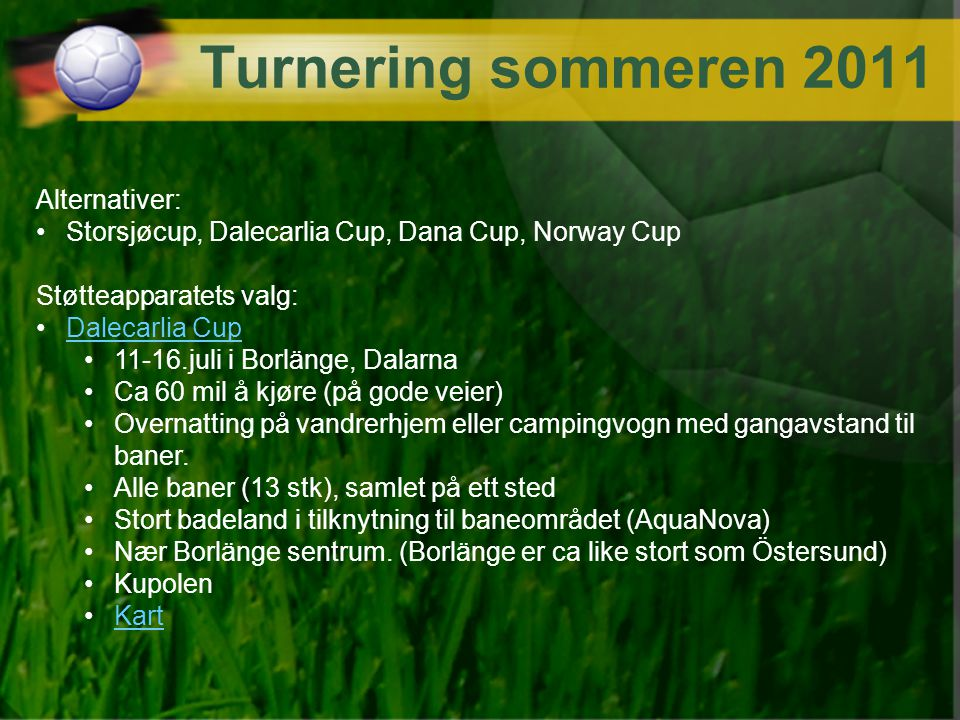 Turnering sommeren 2011 Alternativer: