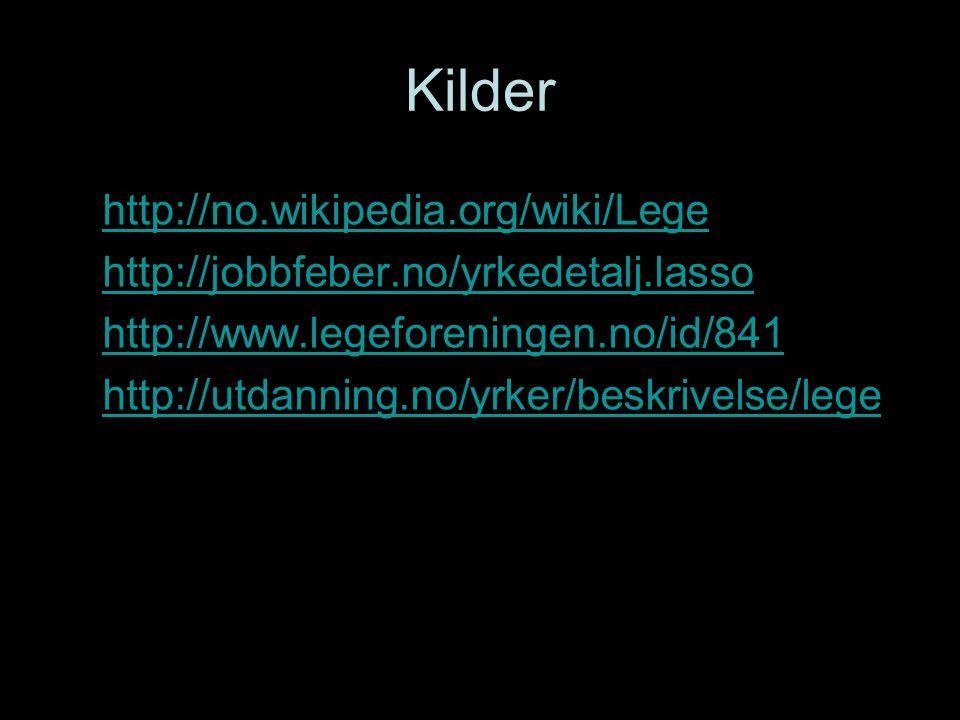 Kilder http://no.wikipedia.org/wiki/Lege