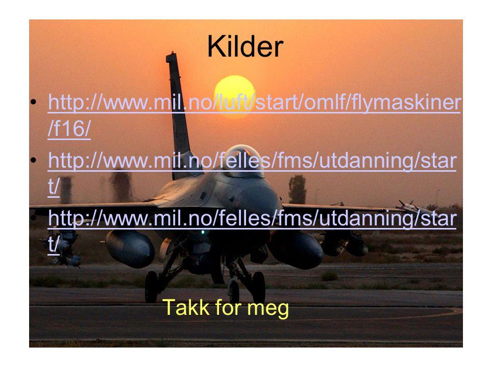 Kilder http://www.mil.no/luft/start/omlf/flymaskiner /f16/
