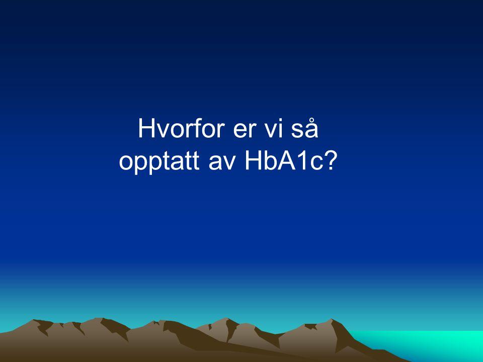 Hvorfor er vi så opptatt av HbA1c