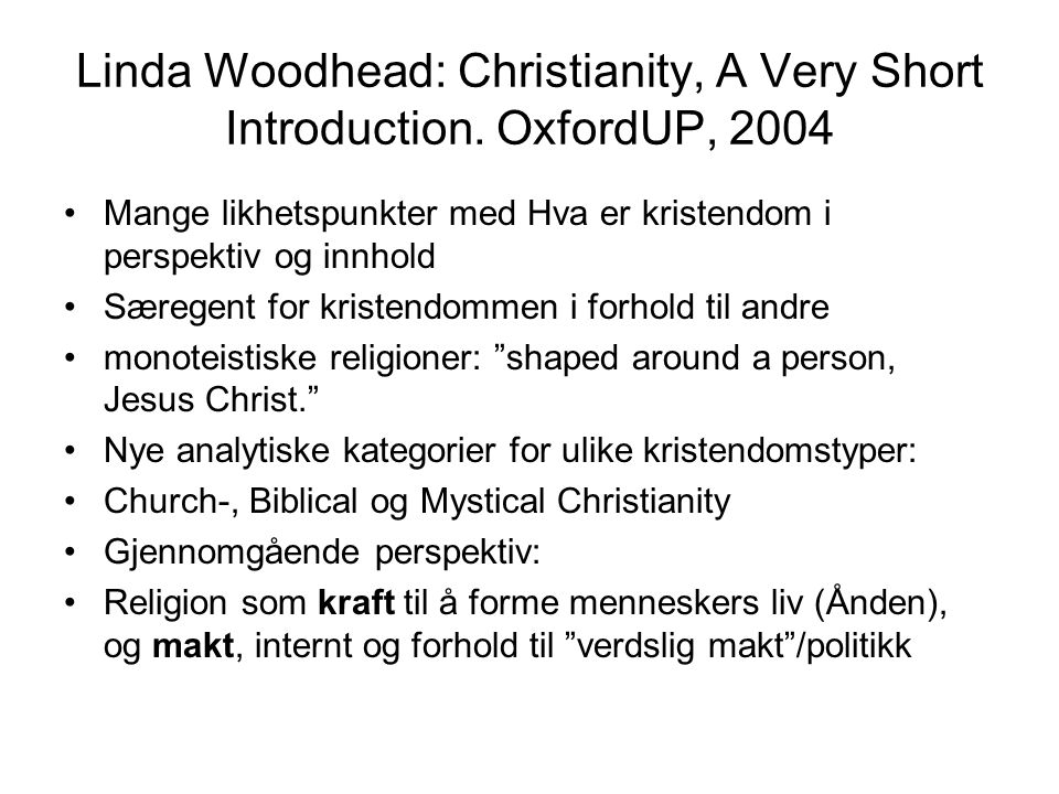 Linda Woodhead: Christianity, A Very Short Introduction. OxfordUP, 2004