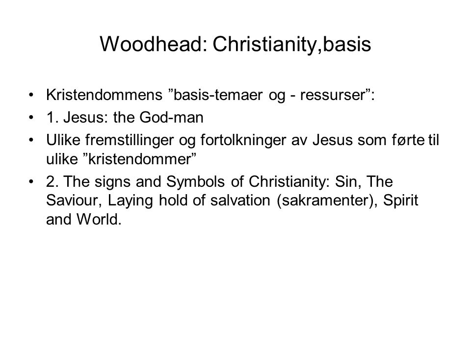 Woodhead: Christianity,basis