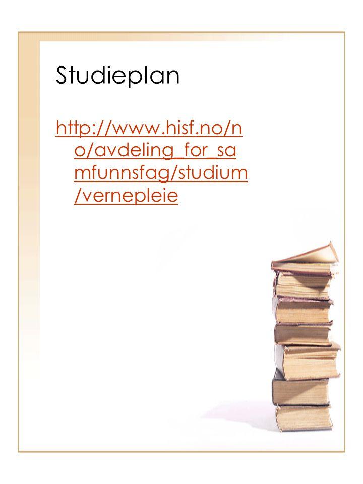 Studieplan http://www.hisf.no/no/avdeling_for_samfunnsfag/studium/vernepleie