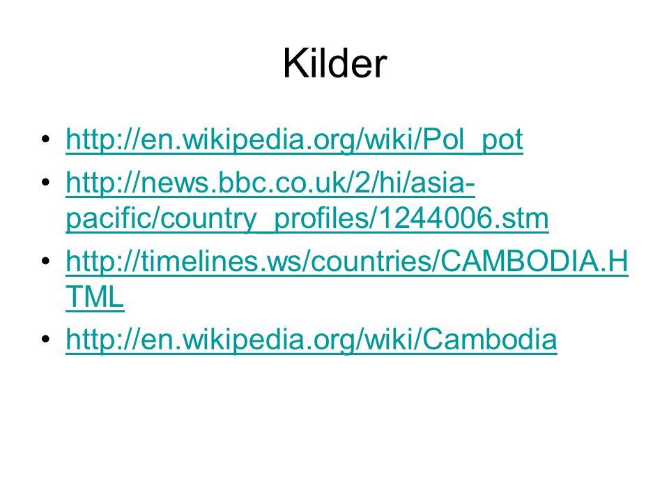 Kilder http://en.wikipedia.org/wiki/Pol_pot