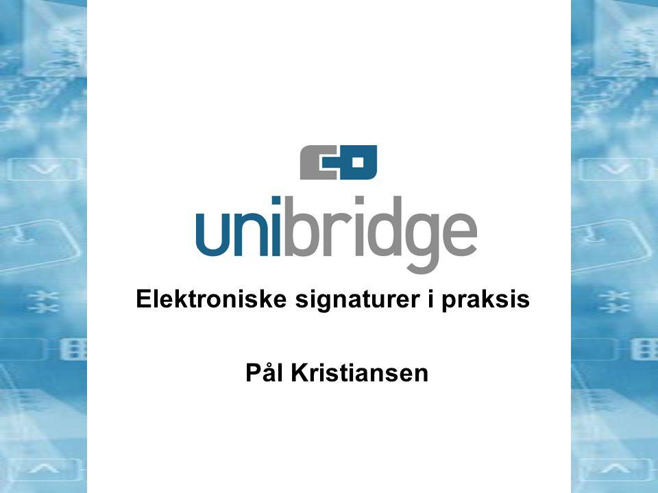 Elektroniske signaturer i praksis Pål Kristiansen