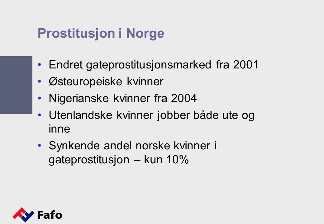 Prostitusjon i Norge Endret gateprostitusjonsmarked fra 2001