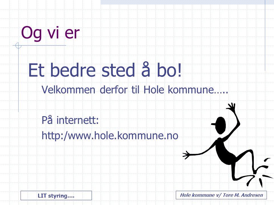 Et bedre sted å bo! Og vi er Velkommen derfor til Hole kommune…..