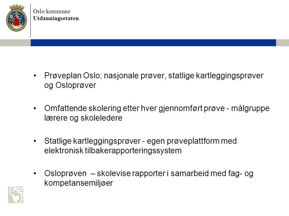Prøveplan Oslo; nasjonale prøver, statlige kartleggingsprøver og Osloprøver