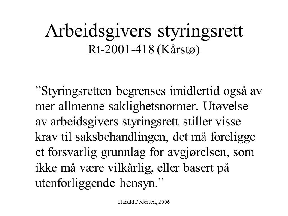 Arbeidsgivers styringsrett Rt-2001-418 (Kårstø)