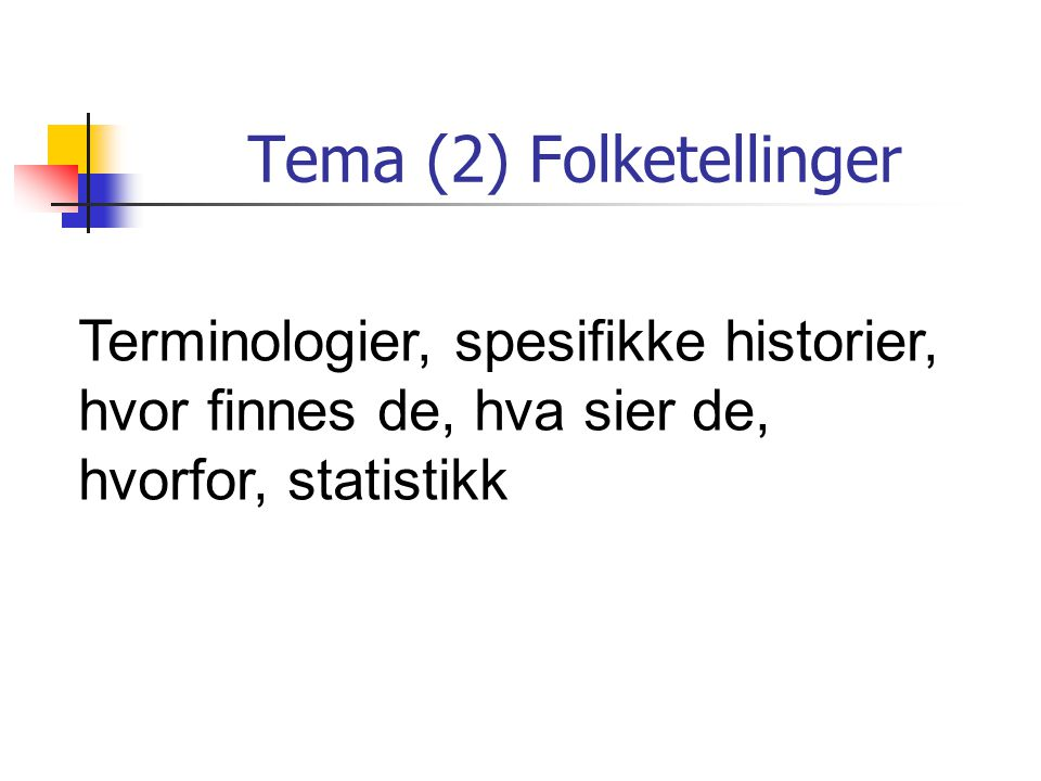 Tema (2) Folketellinger