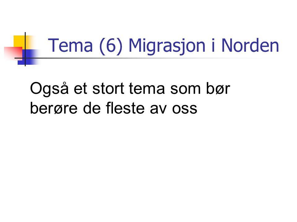 Tema (6) Migrasjon i Norden