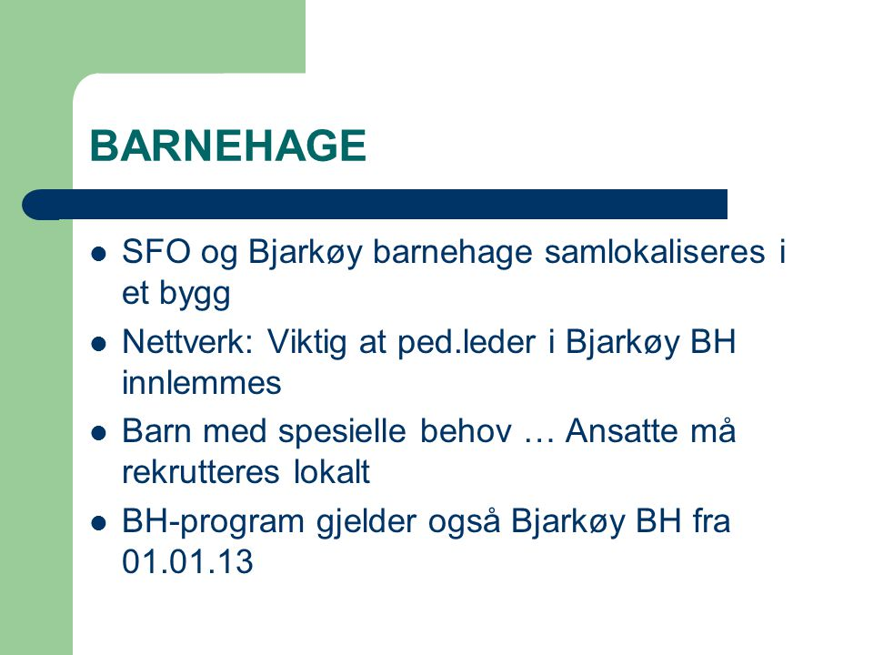 BARNEHAGE SFO og Bjarkøy barnehage samlokaliseres i et bygg