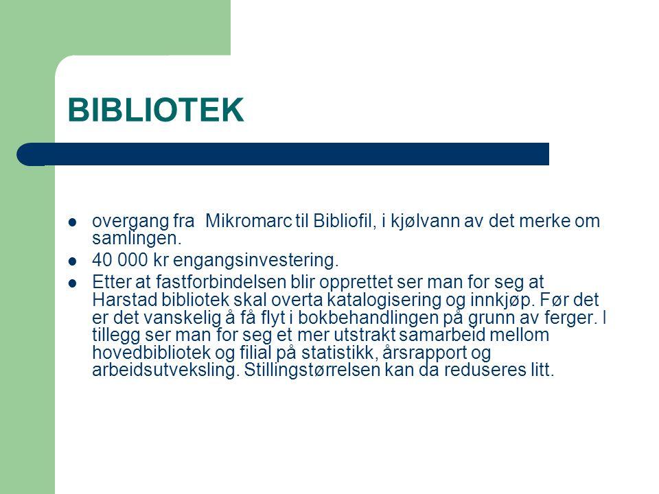 BIBLIOTEK overgang fra Mikromarc til Bibliofil, i kjølvann av det merke om samlingen. 40 000 kr engangsinvestering.