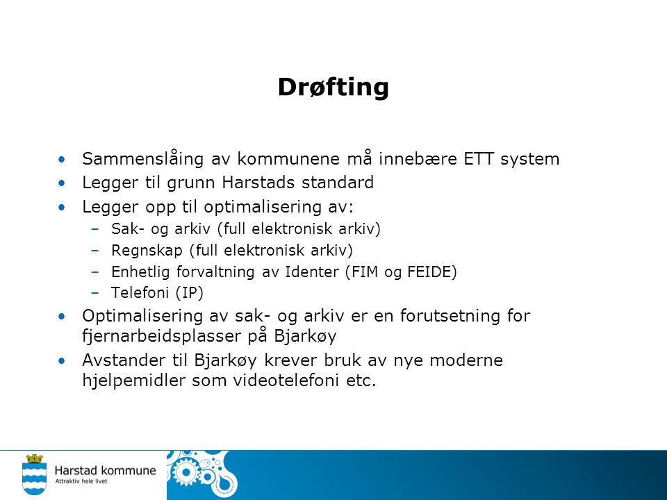 Drøfting Sammenslåing av kommunene må innebære ETT system