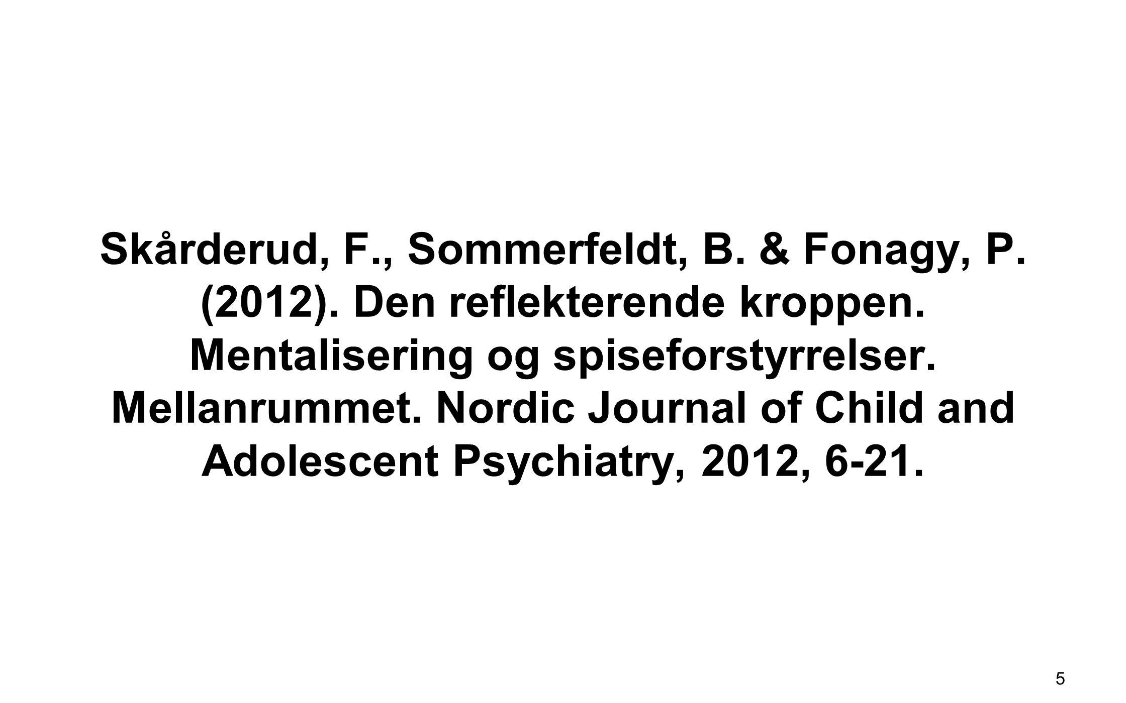 Skårderud, F. , Sommerfeldt, B. & Fonagy, P. (2012)
