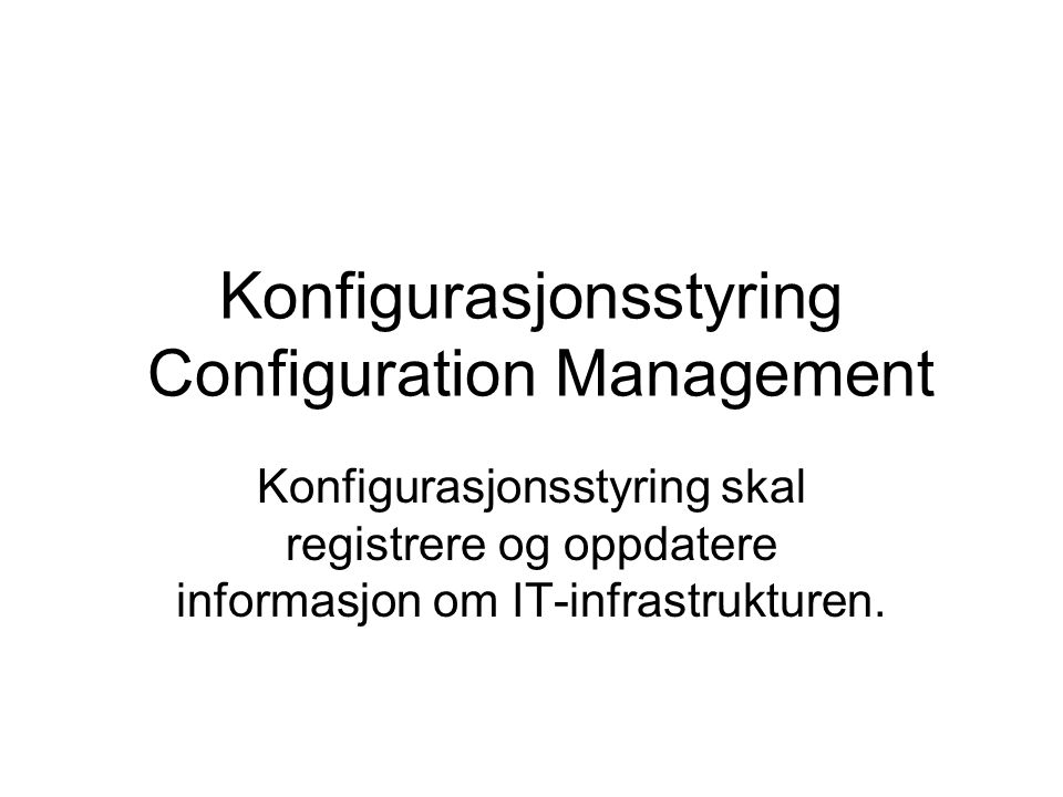 Konfigurasjonsstyring Configuration Management